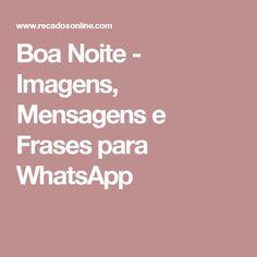 Boa Noite - Imagens, Mensagens e Frases para WhatsApp
