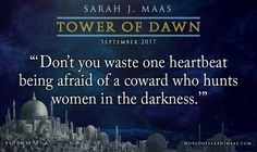 Do not be afraid! TOWER OF DAWN quotes are coming your way!