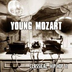 Classical Hip-Hop 2: Young Mozart: MP3 Downloads