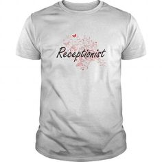 Awesome Tee Receptionist Artistic Job Design with Butterflies T shirts #tee #tshirt #Job #ZodiacTshirt #Profession #Career #receptionist