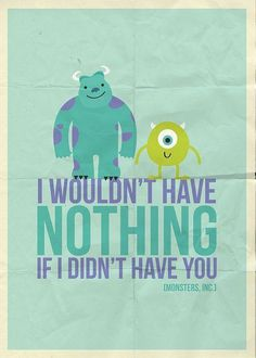 one of my favorites pixar movies. monsters inc poster Walt Disney, Disney Films, Disney Magic, Disney Pixar, Disney Monsters, Life Quotes Love, Cute Quotes, Fall Quotes, Funny Quotes