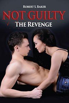 Not Guilty: The Revenge by Robert S. Baker https://www.amazon.com/dp/B01GI2B0DO/ref=cm_sw_r_pi_dp_x_GmLZybXP208HZ