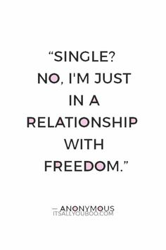 Be in a Relationship With Freedom