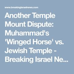 Another Temple Mount Dispute: Muhammad's 'Winged Horse' vs. Jewish Temple - Breaking Israel News   Latest News. Biblical Perspective.