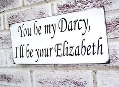 """Pride & Prejudice Jane Austen, funny sign """"You be my Darcy I'll be your Elizabeth"""" book lovers, wedding signs, bridal shower gift"""