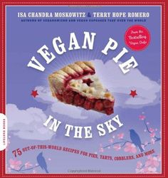 Vegan Pie in the Sky: 75 Out-of-This-World Recipes for Pies, Tarts, Cobblers, and More by Isa Chandra Moskowitz, http://www.amazon.com/dp/0738212741/ref=cm_sw_r_pi_dp_-Th9qb1CEVGJH