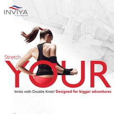 Make the right moves and scale higher with double knits in your garments! #INVIYA® #DoubleKnits #AdventureWear