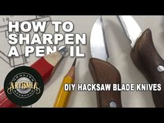 How to sharpen a pencil with a DIY Hacksaw blade Knife ~ Artismia - YouTube