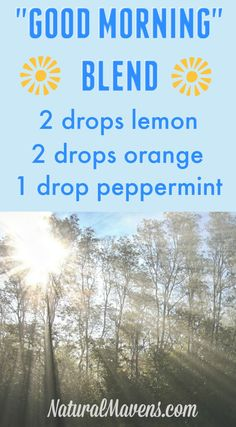 Try this happy, uplifting blend in the diffuser to get started in the mornings. Click for more wonderful diffuser blends.
