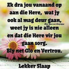 Evening Quotes, Goeie Nag, Afrikaans Quotes, Good Night Quotes, Special Quotes, Inspirational Quotes, Messages, Inspire Quotes, Sleep Tight