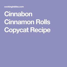 Cinnabon Cinnamon Rolls Copycat Recipe