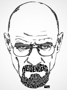 "Walter White aka Heisenberg (Bryan Cranston) from ""Breaking Bad"" Walter White, Bryan Cranston, Art Breaking Bad, Typography Portrait, Typography Fonts, Aaron Paul, Nerd, Typographic Design, Great Tv Shows"