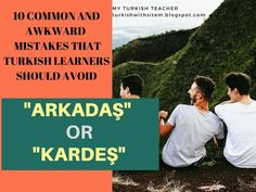 10 COMMON AND AWKWARD MISTAKES THAT TURKISH LEARNERS SHOULD AVOID