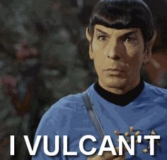 Spock just can't.