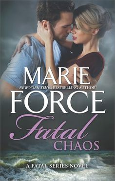 Fatal Chaos by Marie Force, Book 12 in #FatalSeries ~ Excerpt