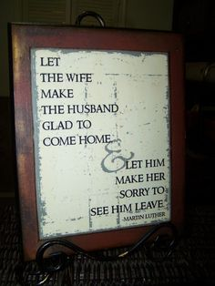 "Marriage Quote by Martin Luther. Neeeeed this! Husband was just saying ""I wish I could stay home with you every day and do projects like today... This is my happy place!"" Corny but soooo true;)"