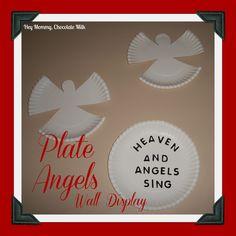 Hey Mommy, Chocolate Milk: Paper Plate Angel Wall Display
