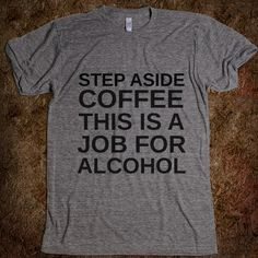 hahahaha! I need this shirt!