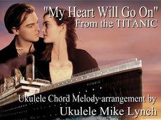 """MY HEART WILL GO ON"" from the movie The Titanic - Ukulele Chord Melody arrangement by Ukulele Mike on Vimeo"