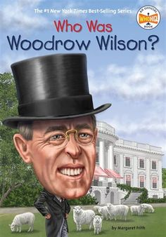 Buy Who Was Woodrow Wilson? by Andrew Thomson, Margaret Frith, Who HQ and Read this Book on Kobo's Free Apps. Discover Kobo's Vast Collection of Ebooks and Audiobooks Today - Over 4 Million Titles! English Book, Us Presidents, World War I, Nonfiction Books, New Jersey, Childrens Books, United States, Kids, Staunton Virginia
