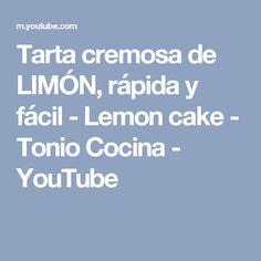 Tarta cremosa de LIMÓN, rápida y fácil - Lemon cake - Tonio Cocina - YouTube