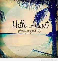 Hello August august hello august august quotes welcome august hello august…