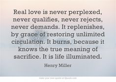 Real Love is unconditional.