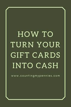If you have gift cards sitting around and haven't used them, this is a great time to sell them. Here's how to turn gift cards into cash. Pennies, Gift Cards, Frugal, Counting, How To Make Money, Gifts, Things To Sell, Gift Vouchers, Presents