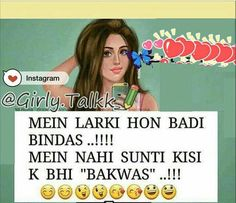Haaahhaha .... Aur main har kisi ki baqwas sunti hoon :) Desi Quotes, Girly Quotes, All Quotes, Jokes Quotes, Funny Quotes, Life Quotes, Qoutes, Attitude Quotes For Girls, Crazy Girl Quotes