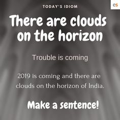 There are clouds on the horizon Meaning and Use in English Advanced English Vocabulary, English Vocabulary Words, Learn English Words, English Phrases, English Idioms, English Writing, English Lessons, English Grammar, Unusual Words