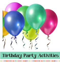 Birthday Party Activities - Fun activities for birthday parties and kids of all ages