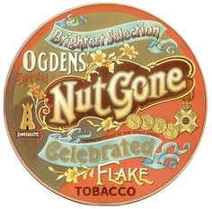 Ogden's NutGone Flake - Small Faces. Their 'Sgt Pepper' - Side Two features the story of Happiness Stan complete with the eccentric narration of Stanley Unwin.