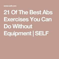eb660504033 21 Of The Best Abs Exercises You Can Do Without Equipment