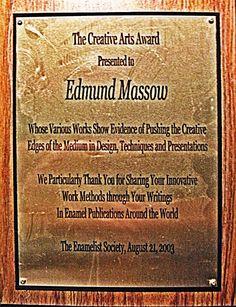 "Creativ Arts Award"", The Enamel Society, Cincinnaty, USA, 2003"