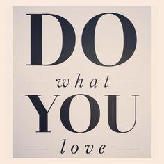 Faça o que você ama!