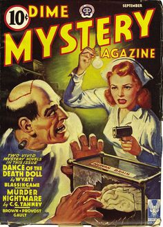 """Dime Mystery Magazine  //  **THIS cover BARELY fits the Vintage Sci-Fi genre...the fact that this dude's brain was transferred--or something--puts it in the """"Science-IN-Fiction."""""""