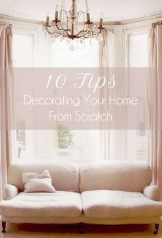 Of course LC knows I just bought a house, so she wrote this blog for me! 10 Tips for Decorating Your Home from Scratch