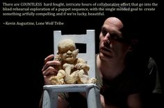 Kevin Augustine, Lone Wolf Tribe  #puppetry #theater #newyork