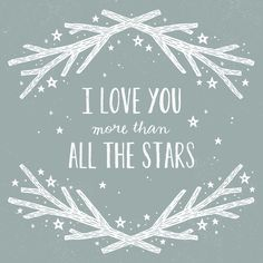 8x8 Art Print - I love you more than all the stars. $20.00, via Etsy.