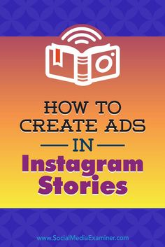 Instagram Stories ads appear between stories on Instagram and take up the full screen, creating a more immersive viewing experience.  In this article, you��ll discover how to create ads in Instagram Stories.