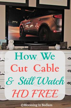 How We Cut Cable & Still Watch HD for FREE. High Definition, primetime programming without a monthly bill and its Legal. What more could you ask? #cutcable {Blooming in Bedlam}