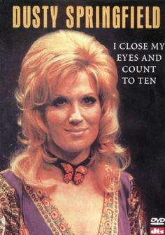 I close my eyes and count to ten. Uk Music, Music Film, Soul Singers, Female Singers, Call Dusty, Dusty Springfield, Bouffant Hair, Pop Hits, Vinyl Music