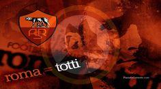 Roma - La Roma - Francesco Totti