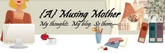 A Musing Mother -- Mormon mommy blog