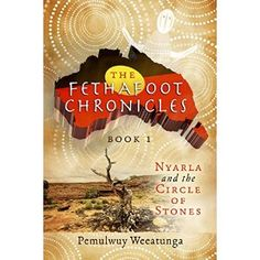 #Book Review of #TheFethafootChronicles from #ReadersFavorite - https://readersfavorite.com/book-review/the-fethafoot-chronicles  Reviewed by Rosie Malezer for Readers' Favorite  Nyarla and the Circle of Stones is the first book in The Fethafoot Chronicles by Pemulwuy Weeatunga. At the time of the big invasion by the Ghost people, Bidjigal warrior Pemulwuy of Eora Country led his clan to victory in a 12-year war against the Ghosts, enabling the people of Eora Country to st...