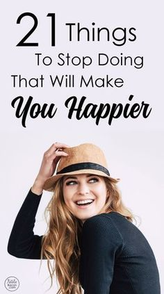 How To Live A Happy Life (21 Things To Stop Doing). Personal development tips. How to be happier. Self improvement by Natalie Bacon