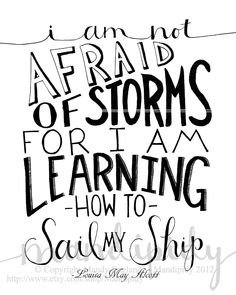 I Am Not Afraid of Storms - Louisa May Alcott Quote - Vintage Style Typography - 8x10 Illustrated Print by Mandipidy. $17.50, via Etsy.