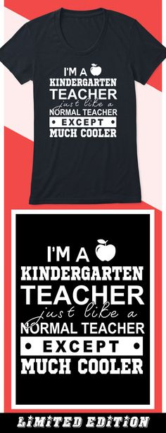 Much Cooler Kindergarten Teacher - Limited edition. Order 2 or more for friends/family & save on shipping! Makes a great gift!