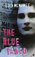 """Blue Tango by Eoin Mcnamee: Irish fiction set in 1952, about a miscarriage of justice following the murder of a 19 year-old woman. """"A cracklingly well-told literary whodunnit"""" """"New Statesman""""..."""
