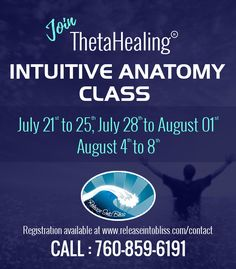 Join ThetaHealing® Intuitive Anatomy Class on July 21 to 25, 28 to 1, August 4 to 8, 2017.The Intuitive Anatomy Class is an in-depth journey of discovery that takes ThetaHealing® Practitioners through the Body Intuitive, allowing them to intimately and intuitively meet the organs and systems. Registration is available at http://www.releaseintobliss.com/contact/